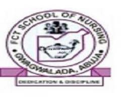 FCT School of Nursing, Gwagwalada 2021/2022 Session Admission Forms are on sales